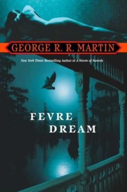 Bestselling Sci-Fi/ Fantasy (2006) - Fevre Dream by George R.R. Martin