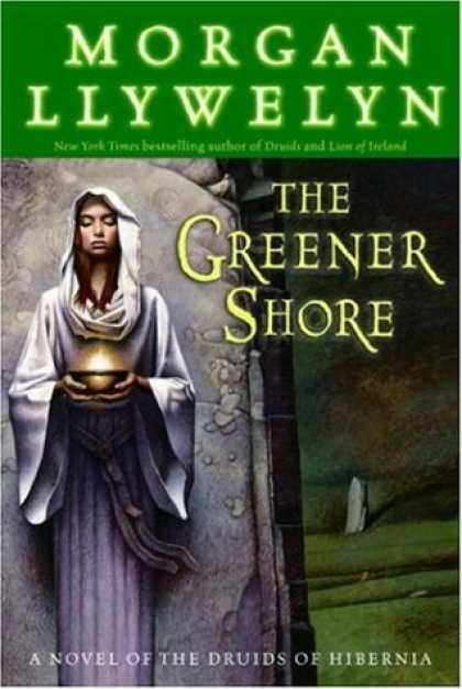 Bestselling Sci-Fi/ Fantasy (2006) - The Greener Shore: A Novel of the Druids of Hibernia by Morgan Llywelyn