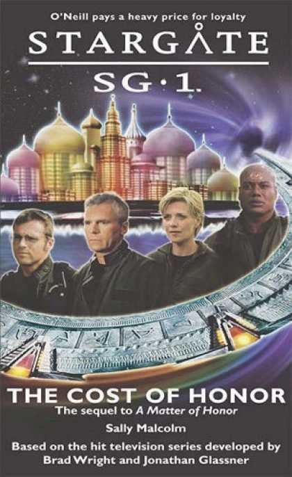 Bestselling Sci-Fi/ Fantasy (2006) - The Cost of Honor (Stargate Sg-1) by Sally Malcolm