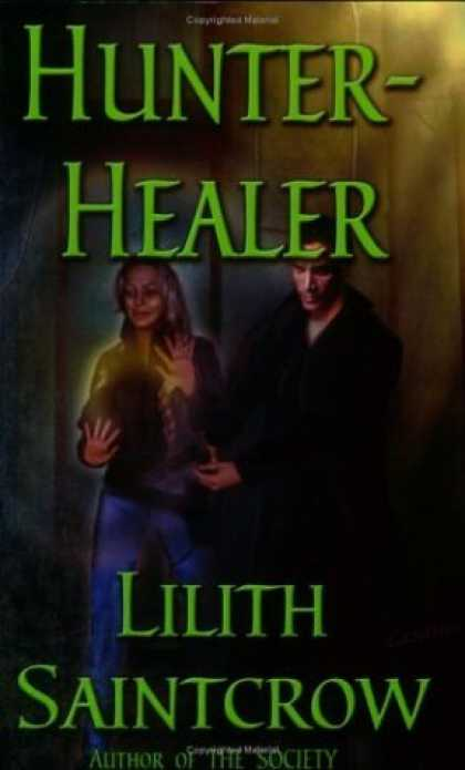 Bestselling Sci-Fi/ Fantasy (2006) - Hunter, Healer by Lilith Saintcrow