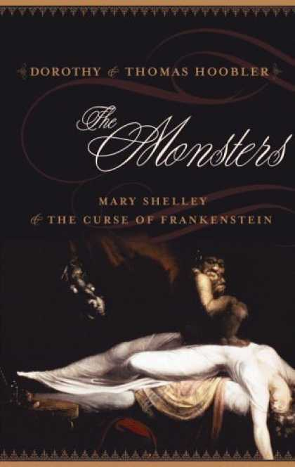 Bestselling Sci-Fi/ Fantasy (2006) - The Monsters: Mary Shelley and the Curse of Frankenstein by Dorothy Hoobler