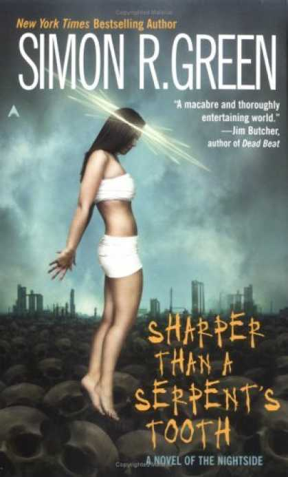Bestselling Sci-Fi/ Fantasy (2006) - Sharper Than A Serpent's Tooth: A Novel of the Nightside (Ace Fantasy Book) by S