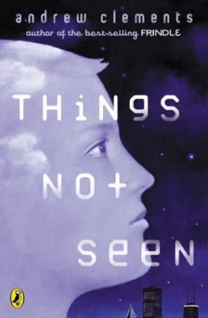 Bestselling Sci-Fi/ Fantasy (2006) - Things Not Seen by Andrew Clements