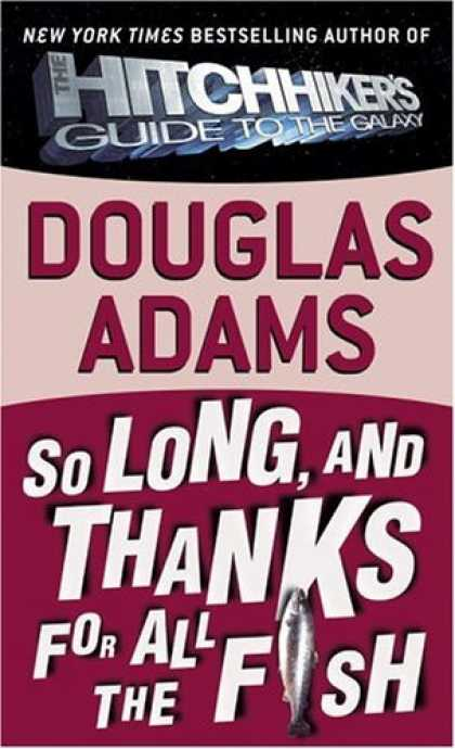 Bestselling Sci-Fi/ Fantasy (2006) - So Long, and Thanks for All the Fish by Douglas Adams