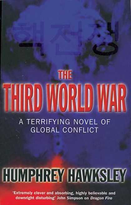 Bestselling Sci-Fi/ Fantasy (2006) - The Third World War: A Terrifying Novel of Global Conflict by Humphrey Hawksley