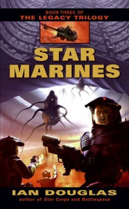 Bestselling Sci-Fi/ Fantasy (2006) - Star Marines: Book Three of The Legacy Trilogy by Ian Douglas