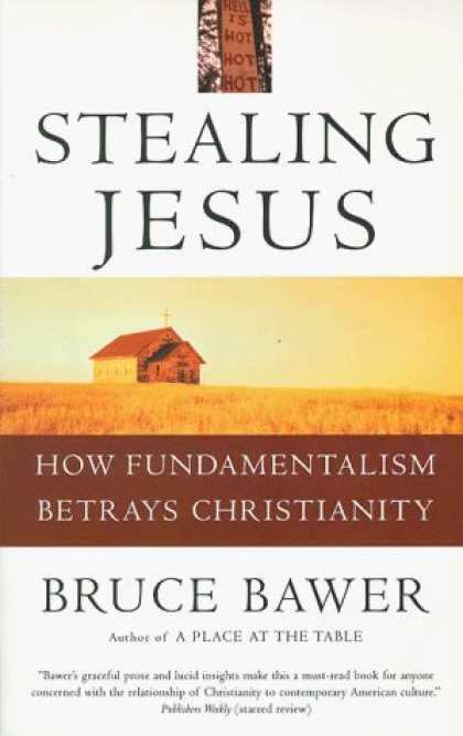 Bestselling Sci-Fi/ Fantasy (2006) - Stealing Jesus: How Fundamentalism Betrays Christianity by Bruce Bawer