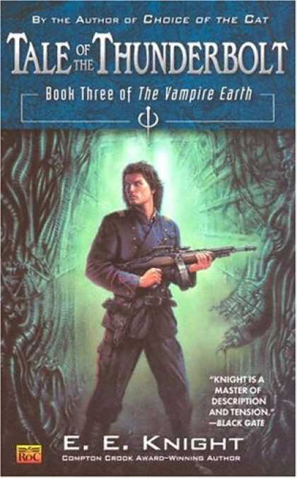 Bestselling Sci-Fi/ Fantasy (2006) - Tale of the Thunderbolt (The Vampire Earth, Book 3) by E.E. Knight