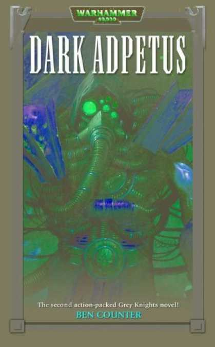 Bestselling Sci-Fi/ Fantasy (2006) - Dark Adeptus (Grey Knights 2) by Ben Counter