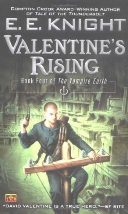 Bestselling Sci-Fi/ Fantasy (2006) - Valentine's Rising (The Vampire Earth, Book 4) by E.E. Knight