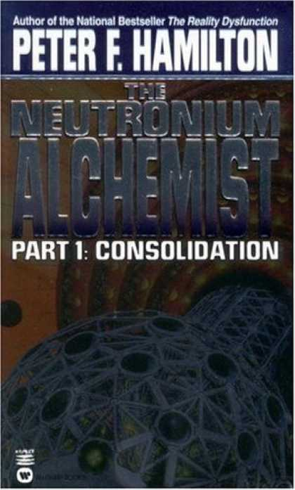 Bestselling Sci-Fi/ Fantasy (2006) - The Neutronium Alchemist: Part I - Consolidation (Neutronium Alchemist) by Peter