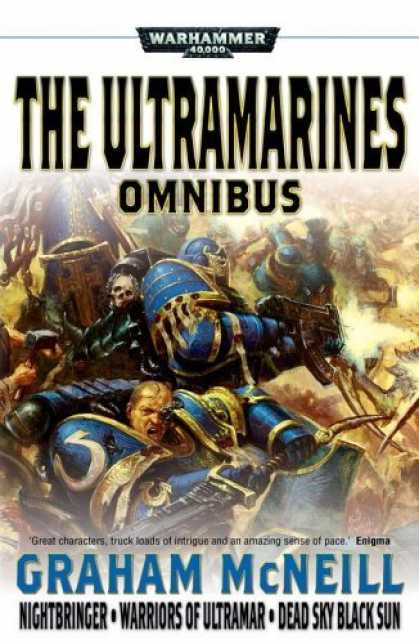 Bestselling Sci-Fi/ Fantasy (2006) - The Ultramarines Omnibus (Warhammer 40,000 Omnibus) by Graham McNeill