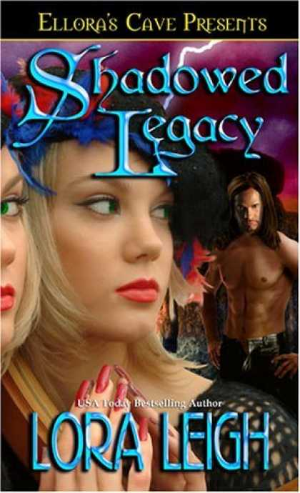 Bestselling Sci-Fi/ Fantasy (2006) - Legacies: Shadowed Legacy by Lora Leigh