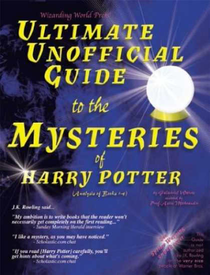 Bestselling Sci-Fi/ Fantasy (2006) - Ultimate Unofficial Guide to the Mysteries of Harry Potter (Analysis of Books 1-