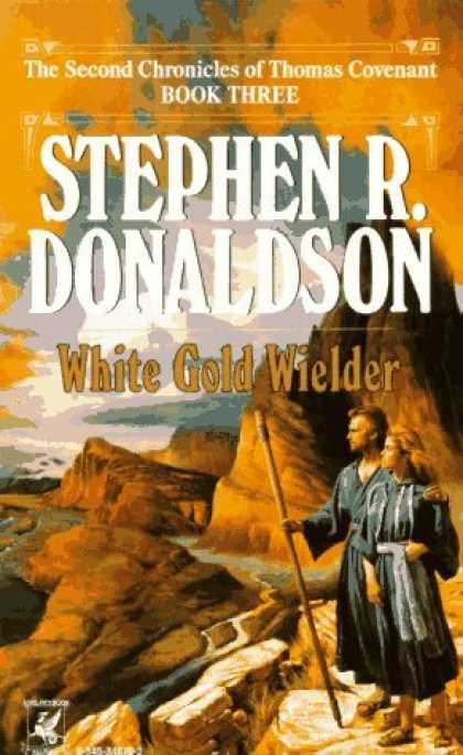 Bestselling Sci-Fi/ Fantasy (2006) - White Gold Wielder (The Second Chronicles of Thomas Covenant, Book 3) by Stephen