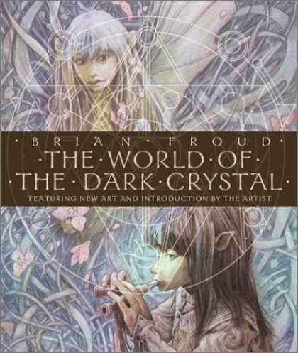 Bestselling Sci-Fi/ Fantasy (2006) - The World of the Dark Crystal: The Collector's Edition by Brian Froud