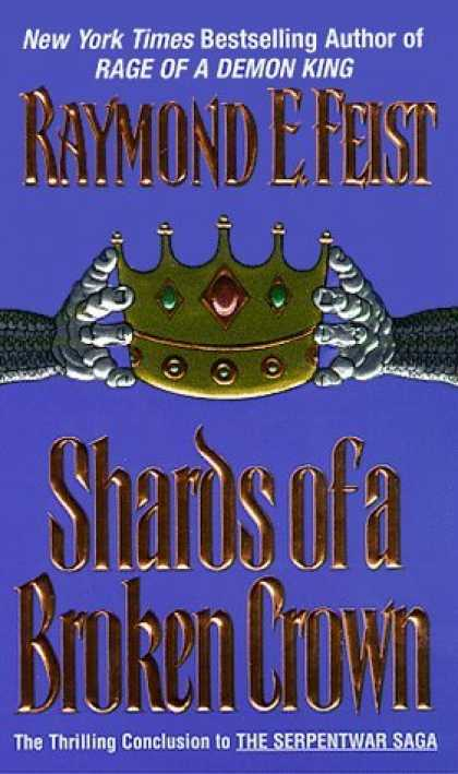 Bestselling Sci-Fi/ Fantasy (2006) - Shards of a Broken Crown (Serpentwar Saga, Book 4) by Raymond E. Feist