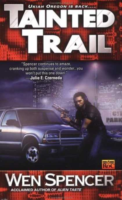 Bestselling Sci-Fi/ Fantasy (2006) - Tainted Trail (Ukiah Oregon Novels) by Wen Spencer