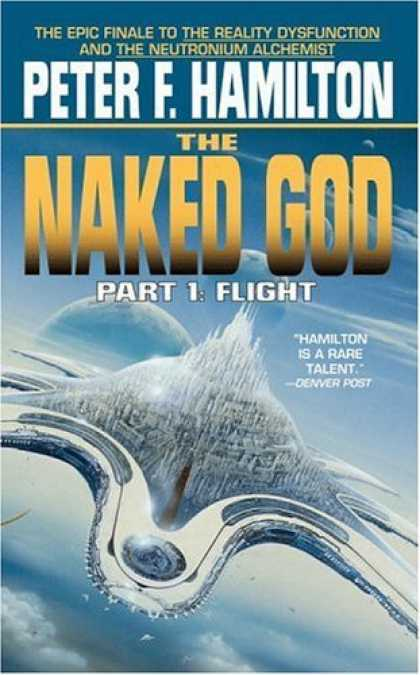 Bestselling Sci-Fi/ Fantasy (2006) - Naked God, The: Flight - Part 1 (Naked God) by Peter F. Hamilton