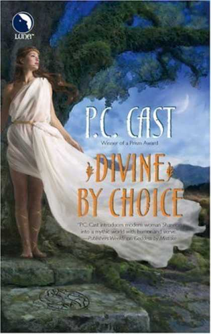 Bestselling Sci-Fi/ Fantasy (2006) - Divine By Choice by P.C. Cast