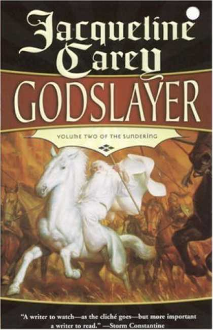 Bestselling Sci-Fi/ Fantasy (2006) - Godslayer: Volume II of The Sundering by Jacqueline Carey