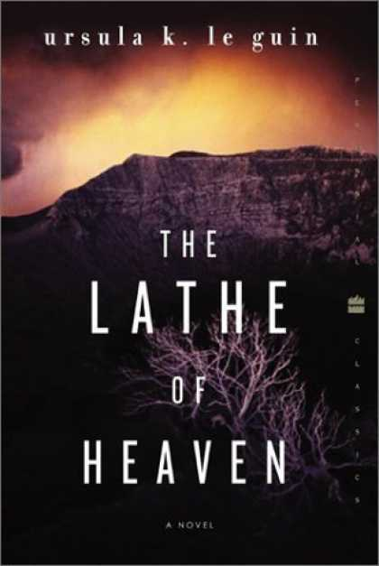 Bestselling Sci-Fi/ Fantasy (2006) - The Lathe of Heaven: A Novel (Perennial Classics) by Ursula K. Le Guin