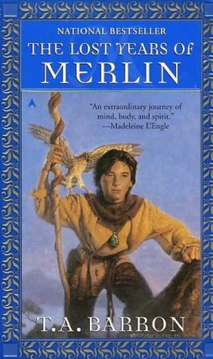 Bestselling Sci-Fi/ Fantasy (2006) - The Lost Years of Merlin (Lost Years of Merlin, Bk. 1) by T. A. Barron