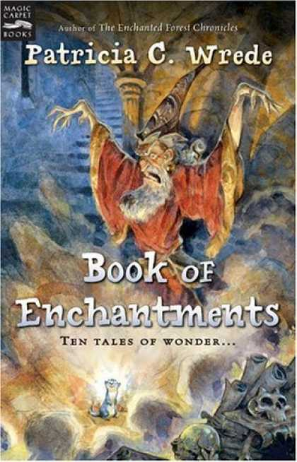 Bestselling Sci-Fi/ Fantasy (2006) - Book of Enchantments by Patricia C. Wrede