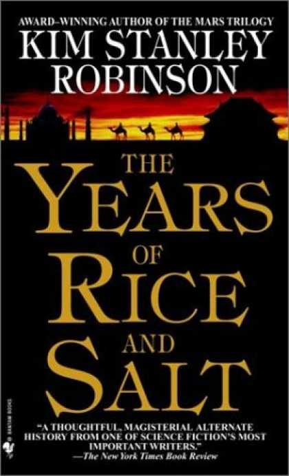 Bestselling Sci-Fi/ Fantasy (2006) - The Years of Rice and Salt by Kim Stanley Robinson