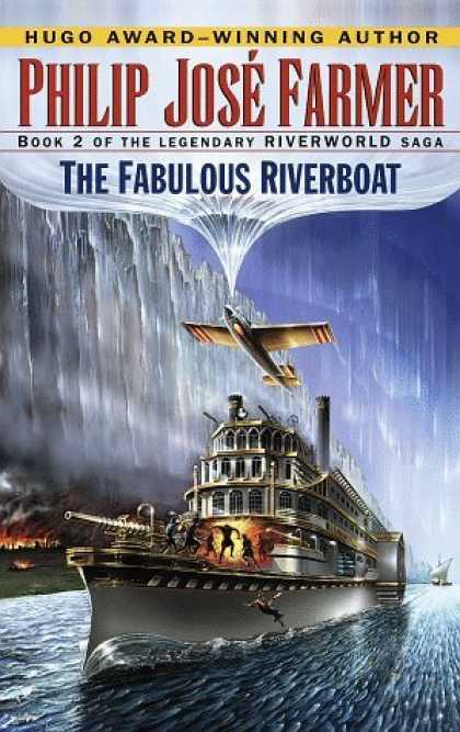 Bestselling Sci-Fi/ Fantasy (2006) - The Fabulous Riverboat (Riverworld Saga, Book 2) by Philip Jose Farmer