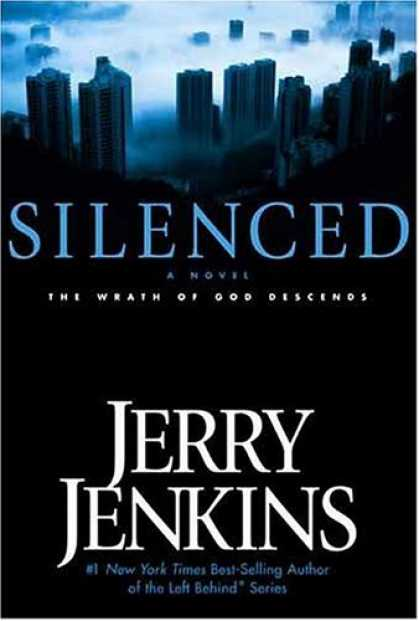 Bestselling Sci-Fi/ Fantasy (2006) - Silenced: The Wrath of God Descends (Underground Zealot) by Jerry B. Jenkins