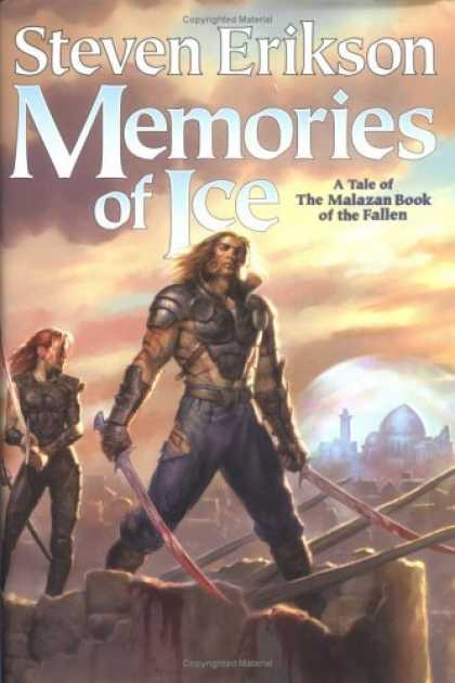 Bestselling Sci-Fi/ Fantasy (2006) - Memories of Ice (The Malazan Book of the Fallen, Book 3) by Steven Erikson