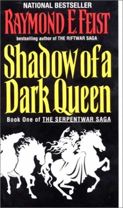 Bestselling Sci-Fi/ Fantasy (2006) - Shadow of a Dark Queen (The Serpentwar Saga, Book 1) by Raymond E. Feist