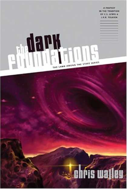 Bestselling Sci-Fi/ Fantasy (2006) - The Dark Foundations (Walley, Chris. Lamb Among the Stars, Bk. 2.) by Chris Wall