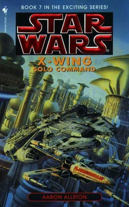 Bestselling Sci-Fi/ Fantasy (2006) - Solo Command (Star Wars: X-Wing Series, Book 7) by Aaron Allston
