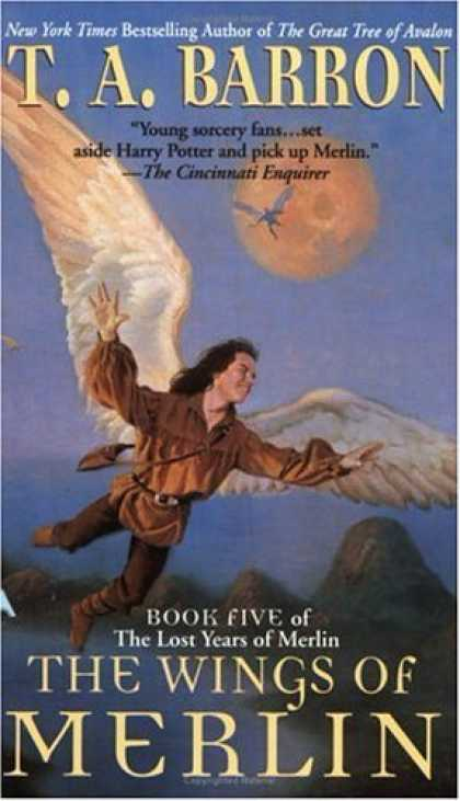 Bestselling Sci-Fi/ Fantasy (2006) - The Wings of Merlin (Lost Years of Merlin) by T. A. Barron