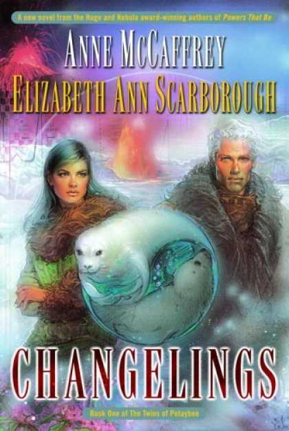 Bestselling Sci-Fi/ Fantasy (2006) - Changelings (The Twins of Petaybee, Book 1) by Anne McCaffrey