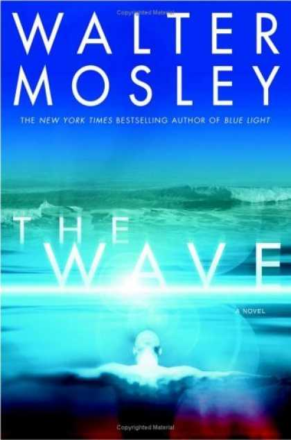 Bestselling Sci-Fi/ Fantasy (2006) - The Wave by Walter Mosley
