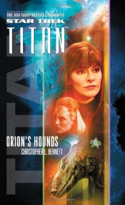 Bestselling Sci-Fi/ Fantasy (2006) - Titan, Book Three: Orion's Hounds (Star Trek: The Next Generation) by Christophe