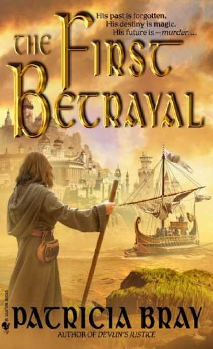 Bestselling Sci-Fi/ Fantasy (2006) - The First Betrayal by Patricia Bray