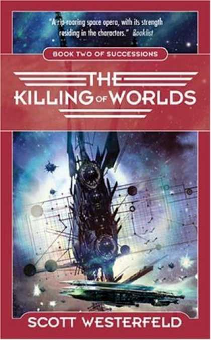 Bestselling Sci-Fi/ Fantasy (2006) - The Killing of Worlds (Successions, Book 2) (Succession) by Scott Westerfeld