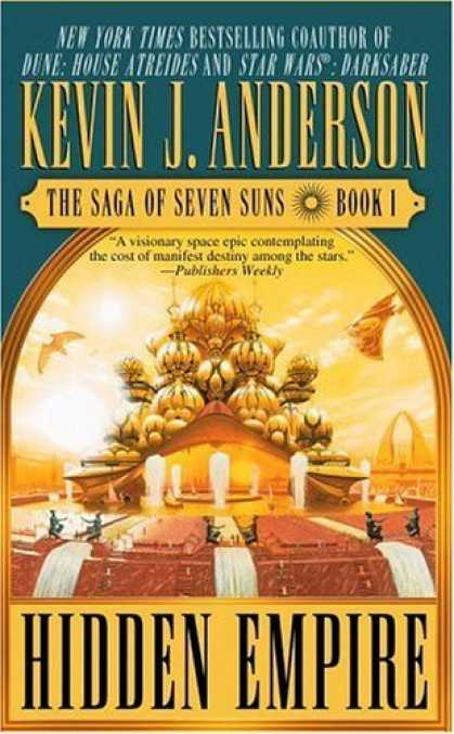 Bestselling Sci-Fi/ Fantasy (2006) - Hidden Empire (The Saga of the Seven Suns, Book 1) by Kevin J. Anderson