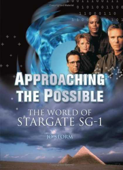Bestselling Sci-Fi/ Fantasy (2006) - Approaching the Possible: The World of Stargate SG-1 by Jo Storm
