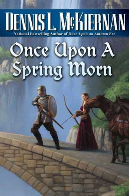 Bestselling Sci-Fi/ Fantasy (2006) - Once Upon a Spring Morn by Dennis L. McKiernan