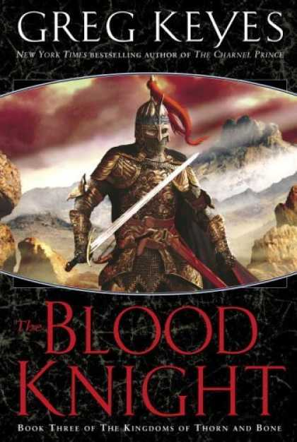 Bestselling Sci-Fi/ Fantasy (2006) - The Blood Knight (The Kingdoms of Thorn and Bone, Book 3) by Greg Keyes