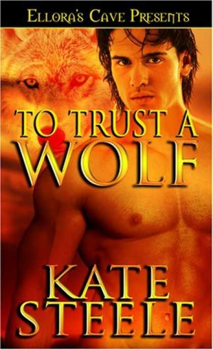 Bestselling Sci-Fi/ Fantasy (2006) - To Trust a Wolf by Kate Steele