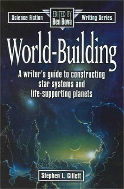 Bestselling Sci-Fi/ Fantasy (2006) - World Building (Science Fiction Writing) by Stephen Gillett