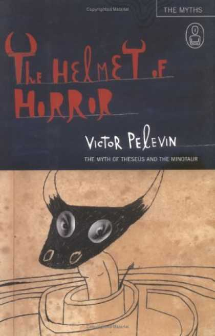 Bestselling Sci-Fi/ Fantasy (2006) - The Helmet of Horror: The Myth of Theseus and the Minotaur by Victor Pelevin