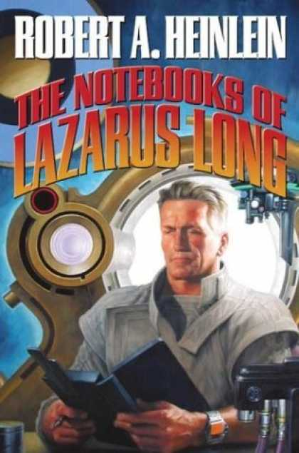 Bestselling Sci-Fi/ Fantasy (2006) - The Notebooks of Lazarus Long (The Future History series) by Robert A. Heinlein