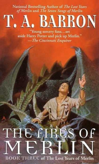 Bestselling Sci-Fi/ Fantasy (2006) - The Fires of Merlin (Lost Years of Merlin, Bk. 3) by T. A. Barron